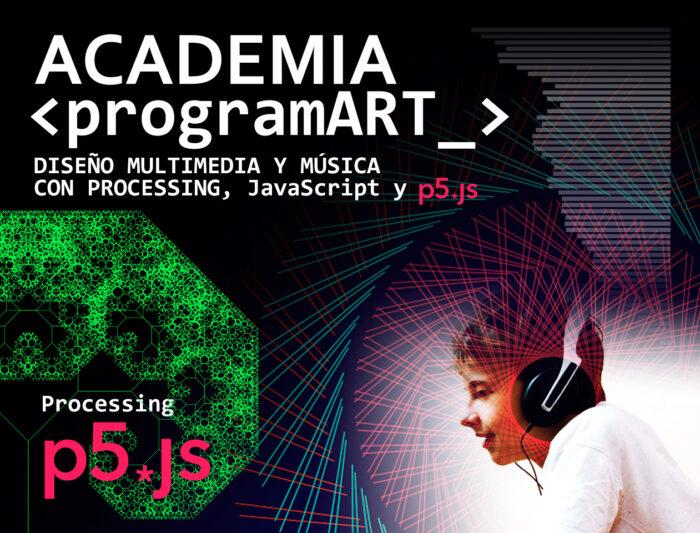 Academia programART: Diseño multimedia y música con Processing, JavaScript Y P5
